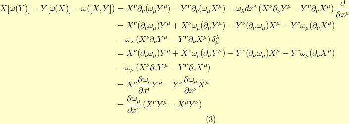 X[\omega(Y)]-Y[\omega(X)]-\omega([X,Y]) &= X^\nu \partial_\nu(\omega_\mu Y^\mu) - Y^\nu \partial_\nu(\omega_\mu X^\mu) - \omega_\lambda dx^\lambda \left( X^\nu \partial_\nu Y^\mu - Y^\nu \partial_\nu X^\mu \right) \dfrac{\partial}{\partial x^\mu} \\&= X^\nu (\partial_\nu \omega_\mu) Y^\mu + X^\nu \omega_\mu (\partial_\nu Y^\mu) - Y^\nu (\partial_\nu \omega_\mu) X^\mu - Y^\nu \omega_\mu(\partial_\nu X^\mu) \\&- \omega_\lambda \left( X^\nu \partial_\nu Y^\mu - Y^\nu \partial_\nu X^\mu \right) \delta_\mu^\lambda \\&= X^\nu (\partial_\nu \omega_\mu) Y^\mu + X^\nu \omega_\mu (\partial_\nu Y^\mu)  - Y^\nu (\partial_\nu \omega_\mu) X^\mu - Y^\nu \omega_\mu(\partial_\nu X^\mu) \\&- \omega_\mu \left( X^\nu \partial_\nu Y^\mu - Y^\nu \partial_\nu X^\mu \right) \\&= X^\nu \dfrac{\partial \omega_\mu}{\partial x^\nu} Y^\mu  - Y^\nu \dfrac{\partial \omega_\mu}{\partial x^\nu} X^\mu \\&= \dfrac{\partial \omega_\mu}{\partial x^\nu} \left( X^\nu Y^\mu - X^\mu Y^\nu \right)\tag{3}