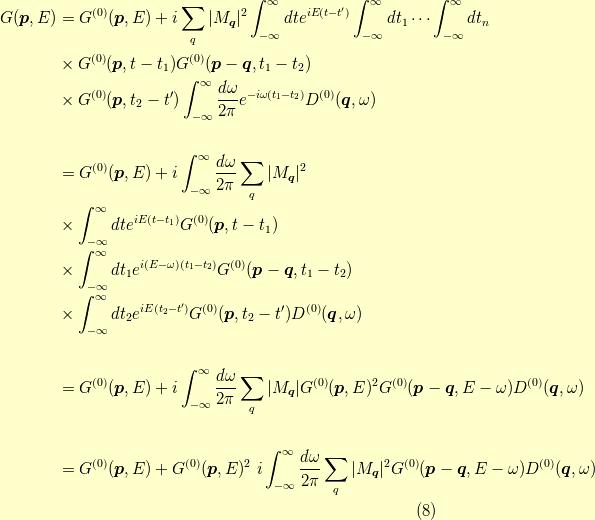 G(\bm{p},E) &= G^{(0)}(\bm{p},E) + i \sum_{q} |M_{\bm{q}}|^2 \int_{-\infty}^\infty dt e^{iE(t-t^\prime)} \int_{-\infty}^\infty dt_1 \cdots  \int_{-\infty}^\infty dt_n \\&\times G^{(0)}(\bm{p},t-t_1) G^{(0)}(\bm{p}-\bm{q},t_1-t_2) \\&\times G^{(0)}(\bm{p},t_2-t^\prime) \int_{-\infty}^\infty \dfrac{d \omega}{2 \pi} e^{-i \omega (t_1-t_2)} D^{(0)}(\bm{q},\omega) \\ \\&= G^{(0)}(\bm{p},E) + i \int_{-\infty}^\infty \dfrac{d \omega}{2 \pi} \sum_{q} |M_{\bm{q}}|^2 \\&\times \int_{-\infty}^\infty dt e^{iE(t-t_1)} G^{(0)}(\bm{p},t-t_1) \\&\times \int_{-\infty}^\infty dt_1 e^{i(E-\omega)(t_1 - t_2)} G^{(0)}(\bm{p}-\bm{q},t_1-t_2) \\&\times \int_{-\infty}^\infty dt_2 e^{iE(t_2-t^\prime)} G^{(0)}(\bm{p},t_2-t^\prime) D^{(0)}(\bm{q},\omega) \\ \\&= G^{(0)}(\bm{p},E) + i \int_{-\infty}^\infty \dfrac{d \omega}{2 \pi} \sum_{q} |M_{\bm{q}}| G^{(0)}(\bm{p},E)^2 G^{(0)}(\bm{p}-\bm{q},E - \omega) D^{(0)}(\bm{q},\omega) \\ \\&= G^{(0)}(\bm{p},E) + G^{(0)}(\bm{p},E)^2 \  i \int_{-\infty}^\infty \dfrac{d \omega}{2 \pi} \sum_{q} |M_{\bm{q}}|^2 G^{(0)}(\bm{p}-\bm{q},E - \omega) D^{(0)}(\bm{q},\omega)\tag{8}