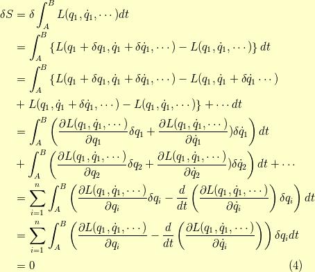 \delta S &= \delta \int_A^B L(q_1 , \dot{q}_1,\cdots) dt \\&= \int_A^B \left\{ L(q_1 + \delta q_1, \dot{q}_1+\delta \dot{q}_1,\cdots) - L(q_1 , \dot{q}_1 , \cdots ) \right\} dt  \\&= \int_A^B \left\{ L(q_1 + \delta q_1, \dot{q}_1+\delta \dot{q}_1,\cdots) - L(q_1, \dot{q}_1+\delta \dot{q}_1 \cdots ) \right. \\&+ \left. L(q_1 , \dot{q}_1+\delta \dot{q}_1,\cdots) - L(q_1 , \dot{q}_1,\cdots) \right\} + \cdots dt  \\&= \int_A^B \left( \dfrac{\partial L(q_1, \dot{q}_1,\cdots)}{\partial q_1}  \delta q_1 + \dfrac{\partial L(q_1, \dot{q}_1,\cdots)}{\partial \dot{q}_1}) \delta \dot{q}_1 \right) dt \\&+ \int_A^B \left( \dfrac{\partial L(q_1, \dot{q}_1,\cdots)}{\partial q_2}  \delta q_2 + \dfrac{\partial L(q_1, \dot{q}_1,\cdots)}{\partial \dot{q}_2}) \delta \dot{q}_2 \right) dt + \cdots \\&= \sum_{i=1}^n \int_A^B \left( \dfrac{\partial L (q_1, \dot{q}_1,\cdots)}{\partial q_i } \delta q_i - \dfrac{d}{dt} \left( \dfrac{\partial L(q_1, \dot{q}_1,\cdots)}{\partial \dot{q}_i} \right) \delta q_i \right) dt \\&= \sum_{i=1}^n \int_A^B \left( \dfrac{\partial L (q_1, \dot{q}_1,\cdots)}{\partial q_i} - \dfrac{d}{dt} \left( \dfrac{\partial L(q_1, \dot{q}_1,\cdots)}{\partial \dot{q}_i} \right)  \right) \delta q_i dt \\&= 0 \tag{4}
